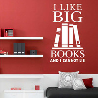 I Like Big Books Quote | Vinyl Wall Lettering | Vinyl Wall Decals