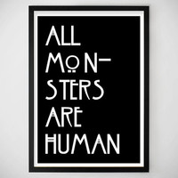 GIFT IDEAS / American Horror Story / Art Print / All Monsters Are Human / Halloween / October / Typography / Happy Halloween / Fall / Asylum