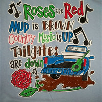 Southern Chics Funny Roses are Red Mud is Brown Country Girlie Sweet Bright T Shirt