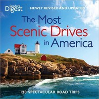 The Most Scenic Drives in America: 120 Spectacular Road Trips (Newly Revised and Updated)