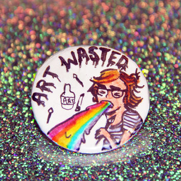 """Art Wasted - Orignial Art 1 1/4"""" Pin-back Button"""