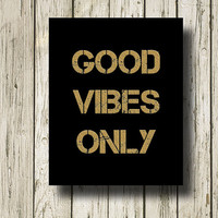 Good Vibes Only Golden Quotes Black White Gold Digital Typography Art Print Wall Art Home Decor G048