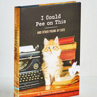 Quirky I Could Pee on This and Other Poems by Cats by Chronicle Books from ModCloth
