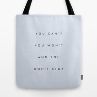 Can't Won't Don't Stop Tote Bag by Galaxy Eyes