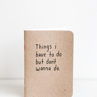 Things I Have To Do Mini Notebook