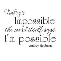 Audrey Hepburn Nothing is Impossible quote 22x12 wall saying vinyl decal