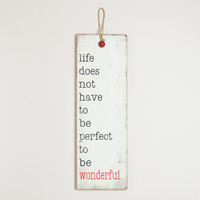 """Life Does Not Have to be Perfect"" Wall Decor - World Market"