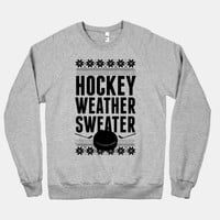 Hockey Weather Sweater