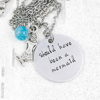 Mermaid Necklace, Should Have Been a Mermaid, Mermaid Jewelry, Beach Jewelry, Mermaid Gifts, Beach Necklace, Really a Mermaid, Hand Stamped