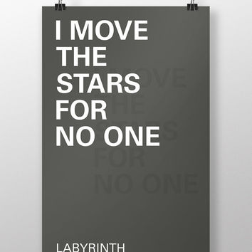 Labyrinth Movie Poster Print Quote - I Move The Stars For No One