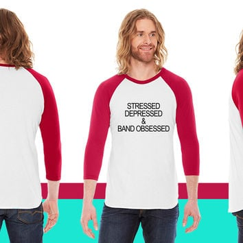 Stressed depressed & band obsessed American Apparel Unisex 3/4 Sleeve T-Shirt