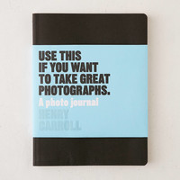 Use This If You Want To Take Great Photographs: A Photo Journal By Henry Carroll   Urban Outfitters