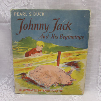 Johnny Jack and His Beginnings by Pearl S. Buck