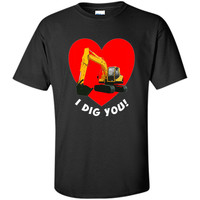 I Dig You Excavator with Heart T-Shirt for Valentine's Day