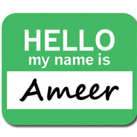Ameer Hello My Name Is Mouse Pad