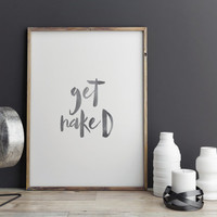 "GET NAKED,Watercolor Gray""Get Naked Poster,Funny Poster,Bathroom Decor,Wall Decor,Home Decor,Inspirational Art,Modern Home Design,Instant"