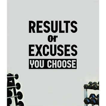Results or Excuses Quote Wall Decal Sticker Vinyl Art Decor Bedroom Room Boy Girl Inspirational Motivational Gym Fitness Health Exercise Lift Beast