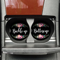 Buckle Up, Hold on, Buttercup, Car Cup holder Coaster, Coworker Gift, Car Accessories Women, New Car gift, Graduation Gift, Car Coaster