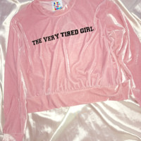 SWEET LORD O'MIGHTY! TIRED GIRL VELVET PULLOVER