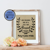 Her Children Rise Up and Call Her Blessed Burlap Print | Birthday Gift for Mom or Grandmother | Gift for Her | Mother's Day Gift Idea