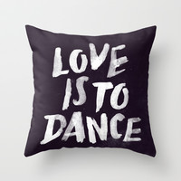 Love is to Dance Throw Pillow by WEAREYAWN