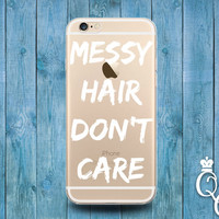 iPhone 4 4s 5 5s 5c SE 6 6s 7 plus iPod Touch 4th 5th 6th Generation Funny Cool Clear Cover Quote Messy Hair Don't Care Girly Girl Cute Case