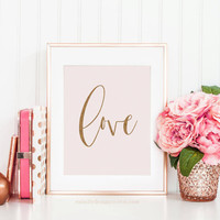 Love Print, Office Decor, Love Quote, Gift For Her, Gold Decor, Faux Gold Print , Gold Accessories, Desk Accessories, Love Sign, Printable
