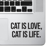 Cat Is Love, Cat Is Life Vinyl Laptop Decal For Macbook Air Pro Keyboard iPad