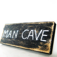 Gifts for men. Man Cave sign. Primitive, Distressed and rustic.