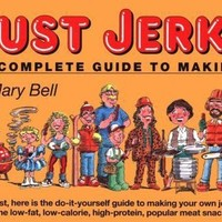Just Jerky : The Complete Guide to Making It