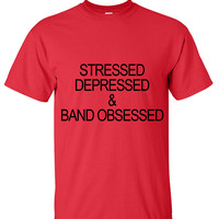 Stressed depressed & band obsessed shirt