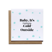 Baby It's Freezing Outside Card