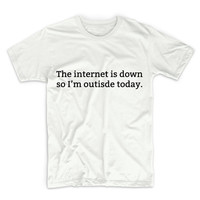 The Internet Is Down So I'm Outside Today Graphic Tshirt, Graphic Tee, Womens Graphic Tee, Womens Graphic Tshirt