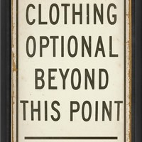 The Artwork Factory Clothing Optional Beyond This Point Framed Print