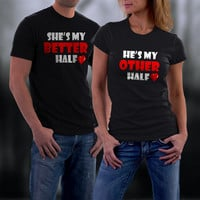 Couples Tshirts,  Couples Shirts, Better/ Other Half Husband and Wife Matching Shirts, His and Hers, Wedding Anniversary Gift