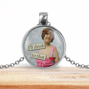 Retro girl wine pendant necklace, I'll drink to that, choice of silver or bronze, key ring option