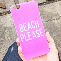 Beach Please Pink iPhone Case