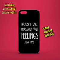 BECAUSE I CARE Design Custom Phone Case for iPhone 6 6 Plus iPhone 5 5s 5c iphone 4 4s Samsung Galaxy S3 S4 S5 Note3 Note4 Fast!