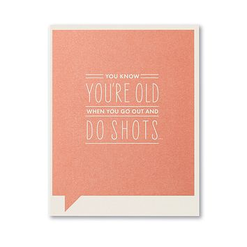 Birthday Greeting Card - You Know You're Old