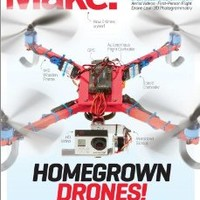 Make: Technology on Your Time Volume 37: Drones Take Off!