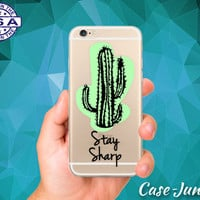 Stay Sharp Cactus Quote Green Cute Cacti iPhone 5 iPhone 5C iPhone 6 iPhone 6 + iPhone 6s iPhone 6s Plus and iPhone SE iPhone 7 Clear Case