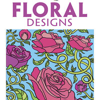 Creative Haven Floral Designs Coloring Book
