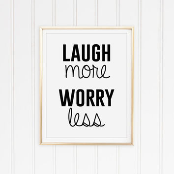 Laugh More Worry Less Motivational Quote Print. Black and White Typography Art. Minimalist Poster. Chic Print. Inspirational Quote Print.