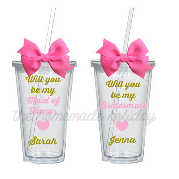 Will you be my bridesmaid acrylic cups! Personlized for each girl! bachelorette cups, maid of honor, flower girl, bridal party