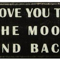 Primitives By Kathy Box Sign, To The Moon And Back