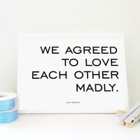 Agreed To Love Each Other Print Jack Kerouac Quote