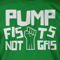 Pump Fists Not Gas Screen Printed T-Shirt Tee Shirt T Shirt Mens Ladies Womens Youth Kids Funny Green Eco Bicycle
