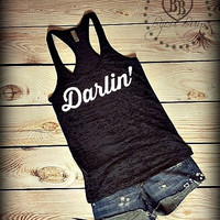 Darlin' -- Darlin -- Country Tank Top -- Racerback, Burnout Tank Top- Sizes S-XL. Other Colors Available