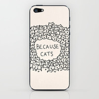 Because cats iPhone & iPod Skin by Kitten Rain | Society6