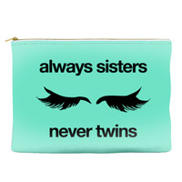 Always Sisters. Never Twins. - Makeup Pouch (more colors)
